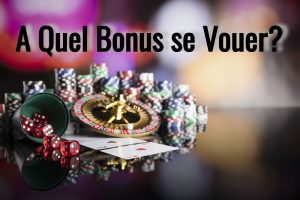 Casinos en ligne : A quel bonus se vouer ?